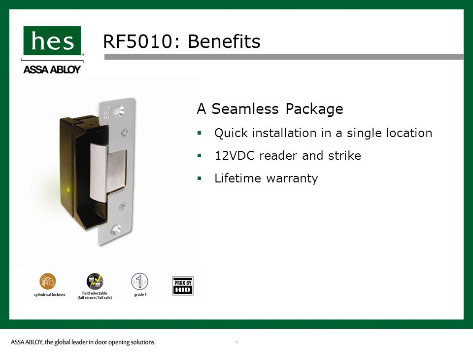 4 RF5010: Benefits A Seamless Package Quick installation in a single location 12VDC reader and strike Lifetime warranty