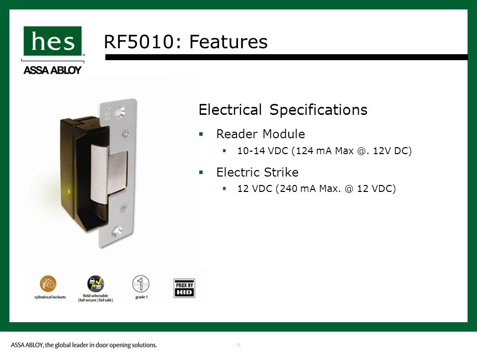 8 RF5010: Features Electrical Specifications Reader Module VDC (124 mA
