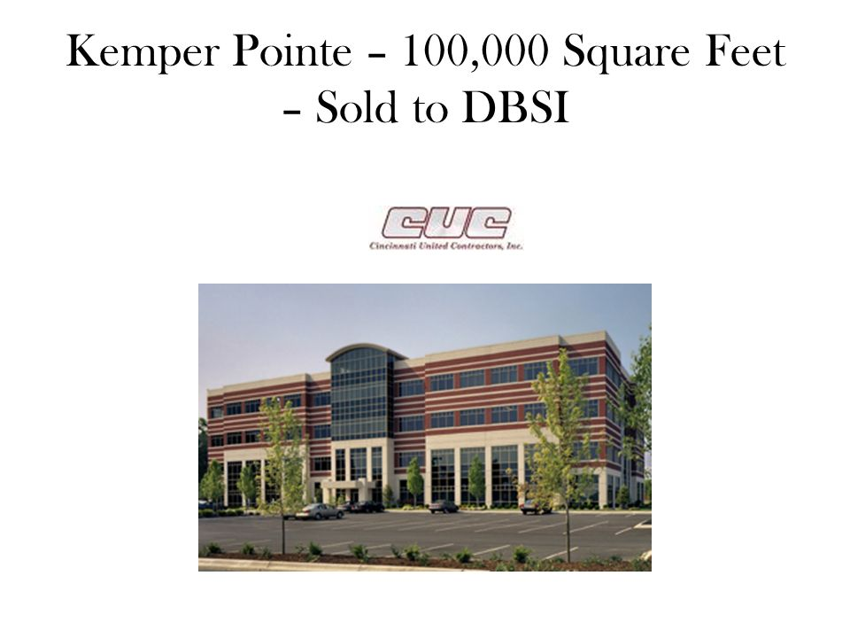 Kemper Pointe – 100,000 Square Feet – Sold to DBSI