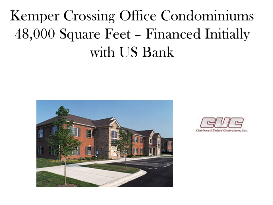 Kemper Crossing Office Condominiums 48,000 Square Feet – Financed Initially with US Bank