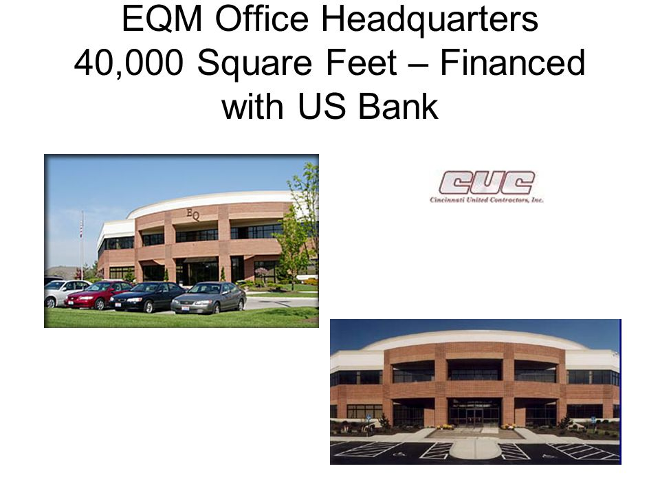 EQM Office Headquarters 40,000 Square Feet – Financed with US Bank
