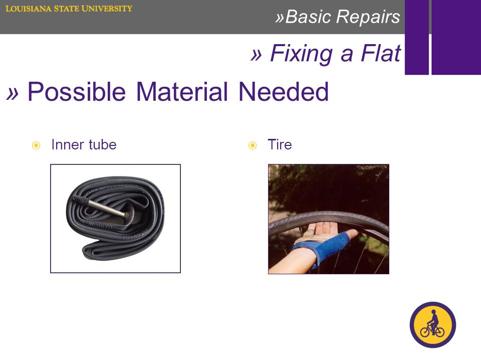 » Possible Material Needed Inner tube » Fixing a Flat »Basic Repairs Tire