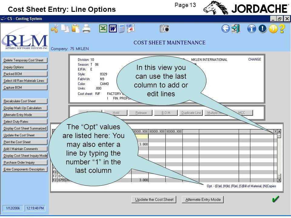 Page 13 Cost Sheet Entry: Line Options In this view you can use the last column to add or edit lines The Opt values are listed here: You may also enter a line by typing the number 1 in the last column