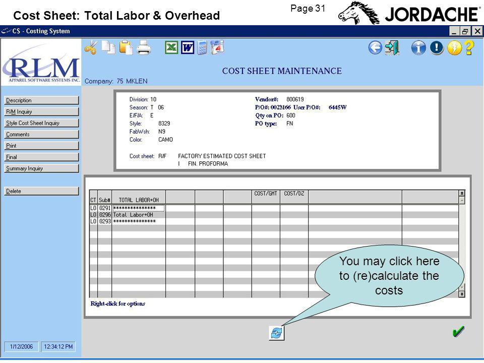 Page 31 Cost Sheet: Total Labor & Overhead You may click here to (re)calculate the costs