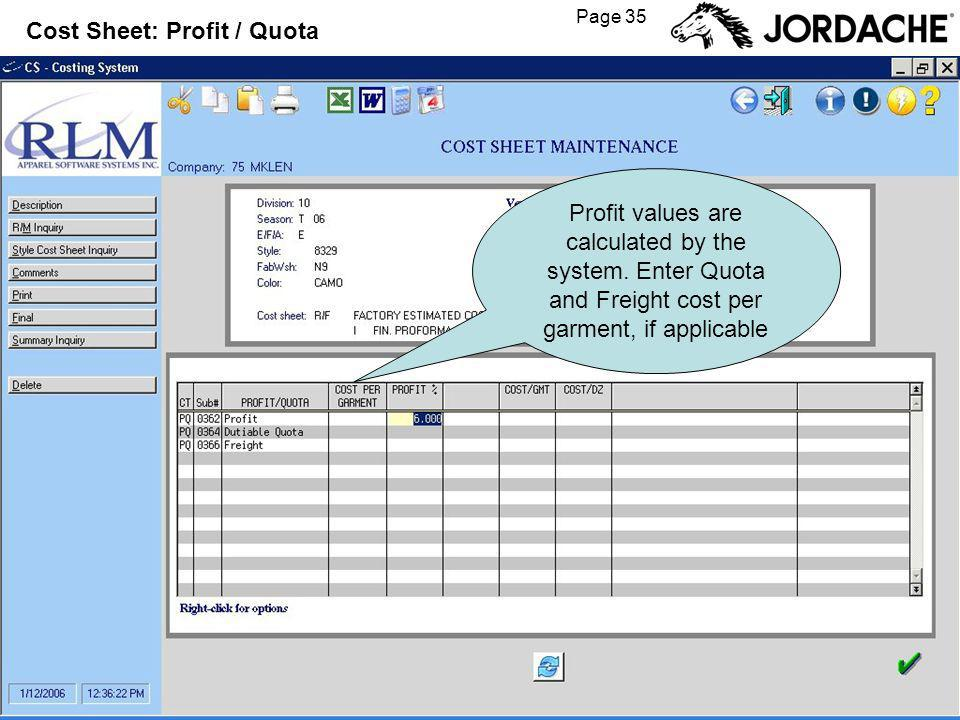 Page 35 Cost Sheet: Profit / Quota Profit values are calculated by the system.
