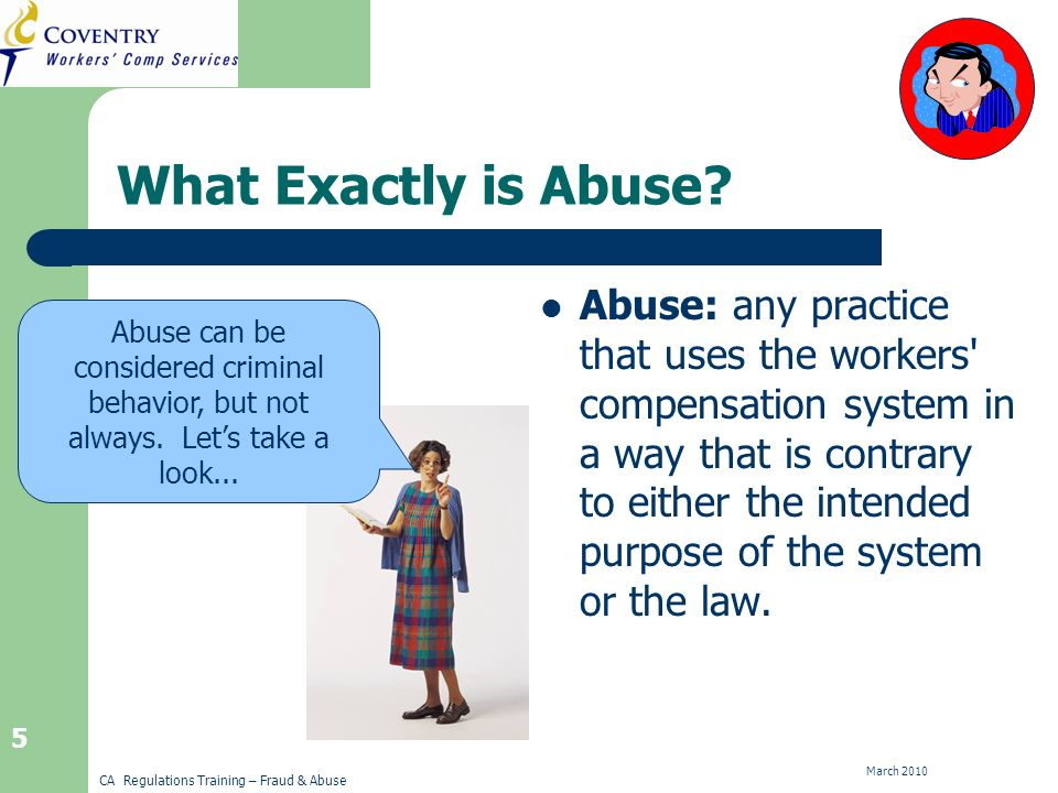 CA Regulations Training – Fraud & Abuse March What Exactly is Abuse.