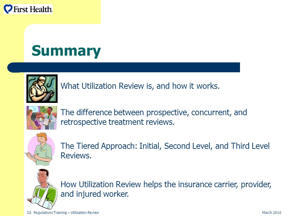 CA Regulations Training – Utilization ReviewMarch 2010 Summary What Utilization Review is, and how it works.