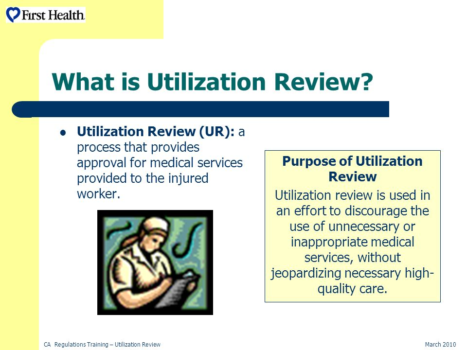 CA Regulations Training – Utilization ReviewMarch 2010 What is Utilization Review.