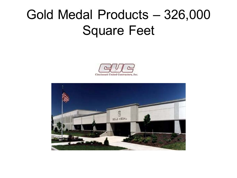 Gold Medal Products – 326,000 Square Feet