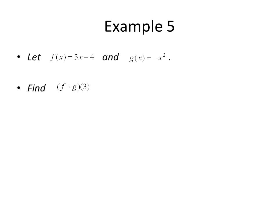 Example 5 Let and. Find