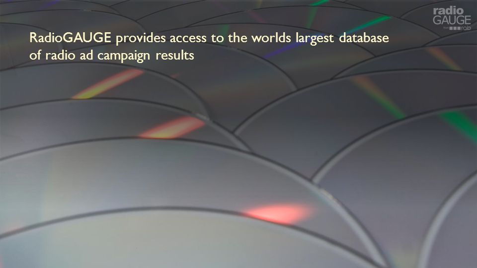 RadioGAUGE provides access to the worlds largest database of radio ad campaign results