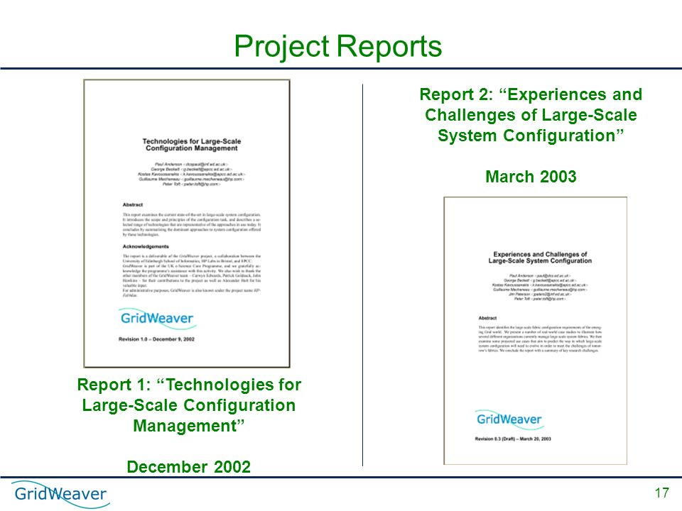 17 Project Reports Report 1: Technologies for Large-Scale Configuration Management December 2002 Report 2: Experiences and Challenges of Large-Scale System Configuration March 2003
