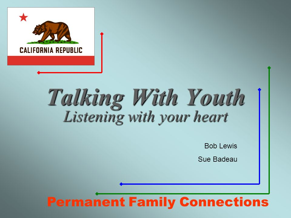 Talking With Youth Listening with your heart Bob Lewis Sue Badeau Permanent Family Connections