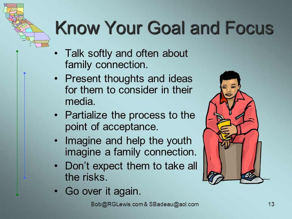 & Know Your Goal and Focus Talk softly and often about family connection.