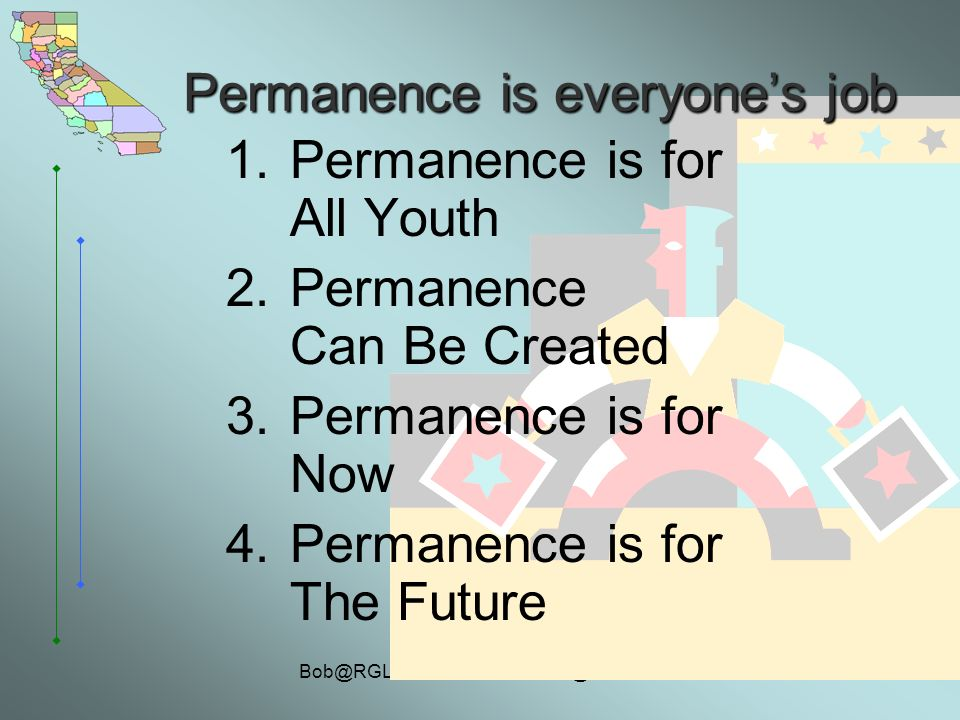 & Permanence is everyones job 1.Permanence is for All Youth 2.Permanence Can Be Created 3.Permanence is for Now 4.Permanence is for The Future