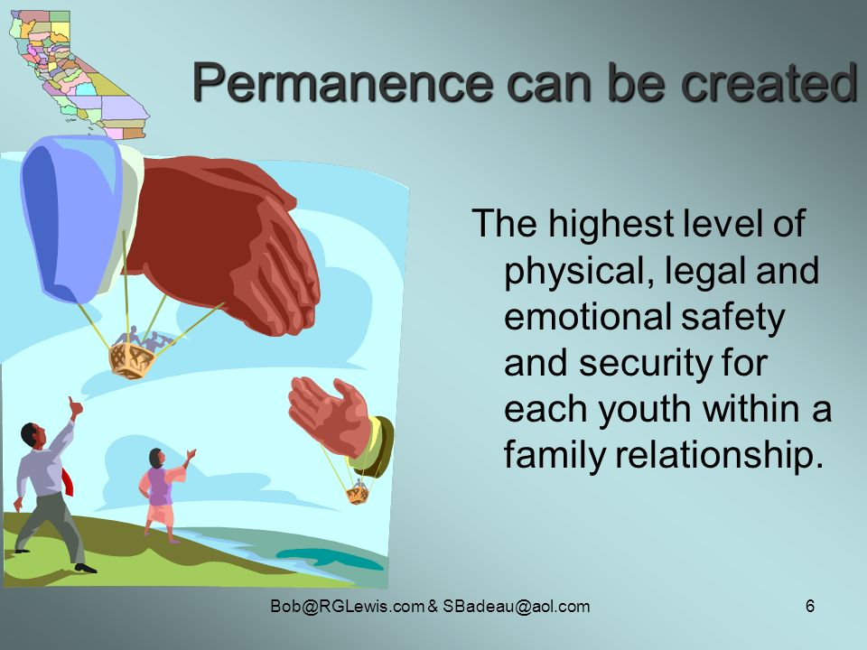 & Permanence can be created The highest level of physical, legal and emotional safety and security for each youth within a family relationship.