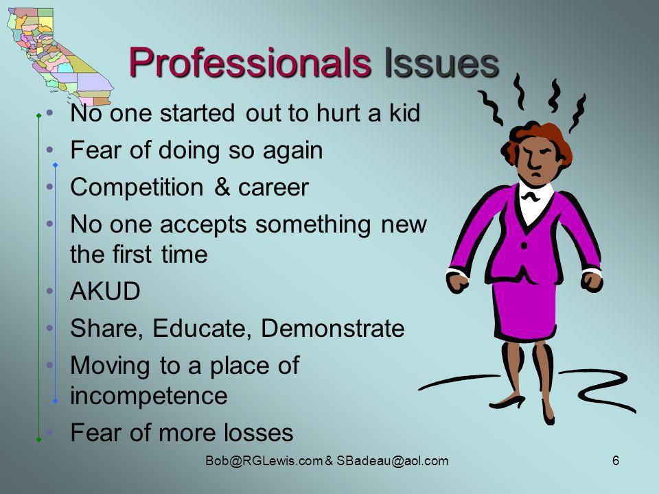 & Professionals Issues No one started out to hurt a kid Fear of doing so again Competition & career No one accepts something new the first time AKUD Share, Educate, Demonstrate Moving to a place of incompetence Fear of more losses