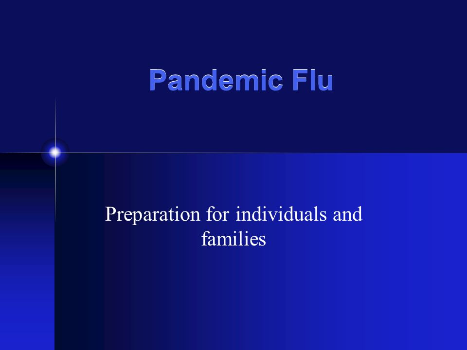 Pandemic Flu Preparation for individuals and families