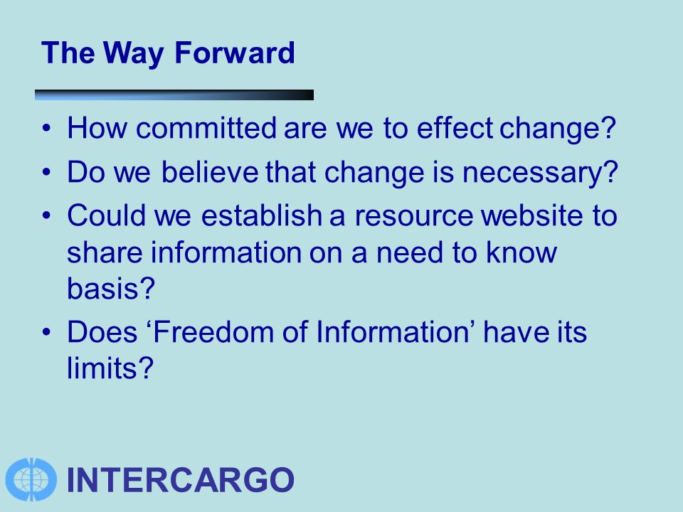 INTERCARGO The Way Forward How committed are we to effect change.