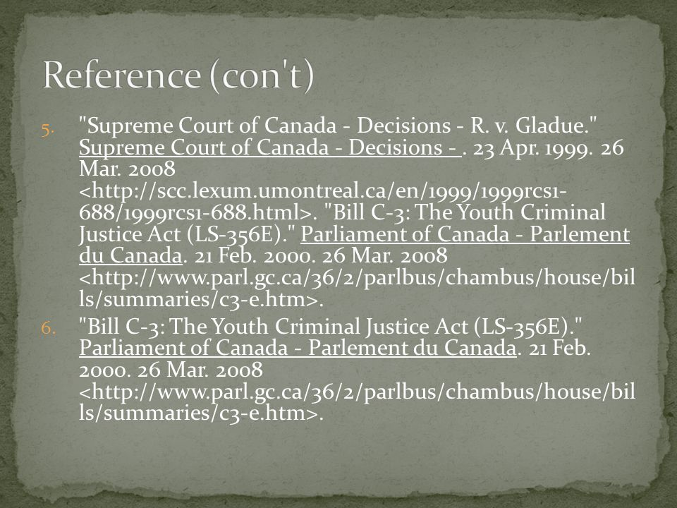 5. Supreme Court of Canada - Decisions - R. v. Gladue. Supreme Court of Canada - Decisions -.