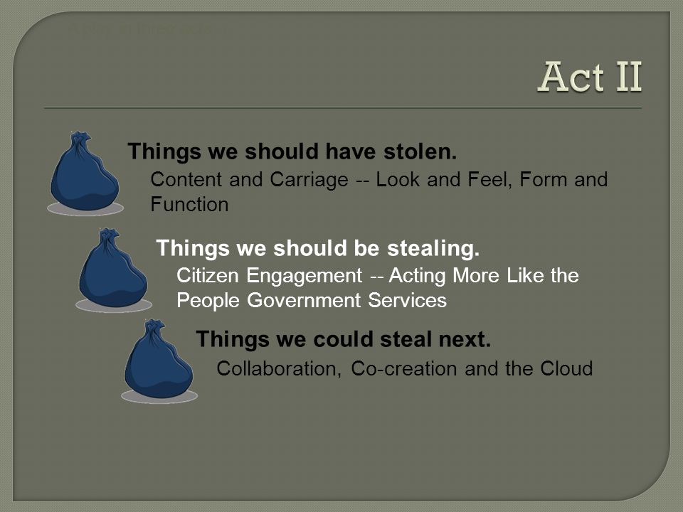 Things we should have stolen.Things we should be stealing.Things we could steal next.