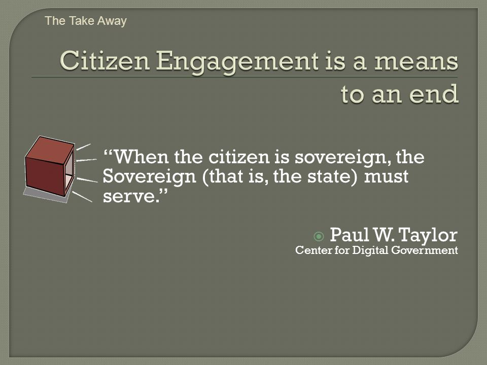 When the citizen is sovereign, the Sovereign (that is, the state) must serve.