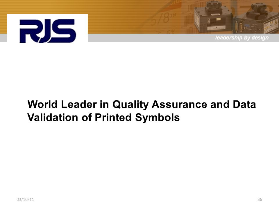 World Leader in Quality Assurance and Data Validation of Printed Symbols 03/10/1136