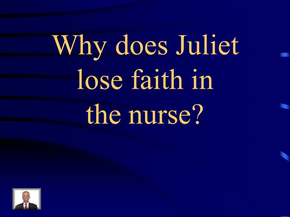 …because she suggests Juliet should marry Paris