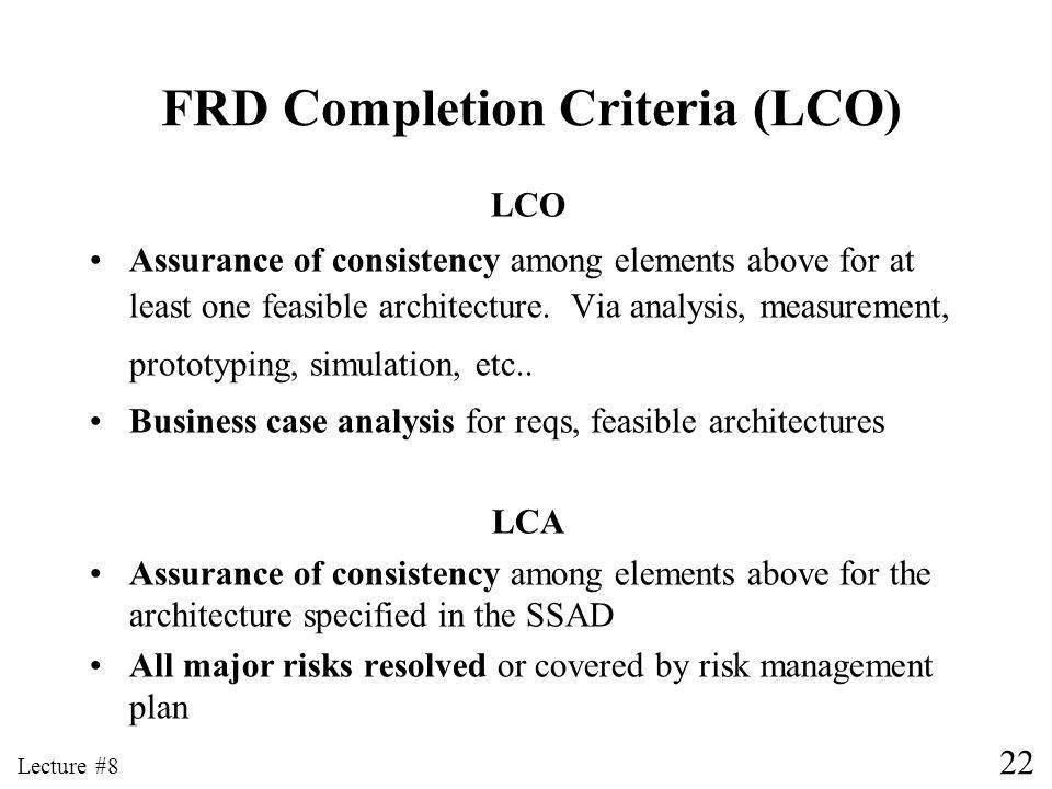 22 Lecture #8 FRD Completion Criteria (LCO) LCO Assurance of consistency among elements above for at least one feasible architecture.