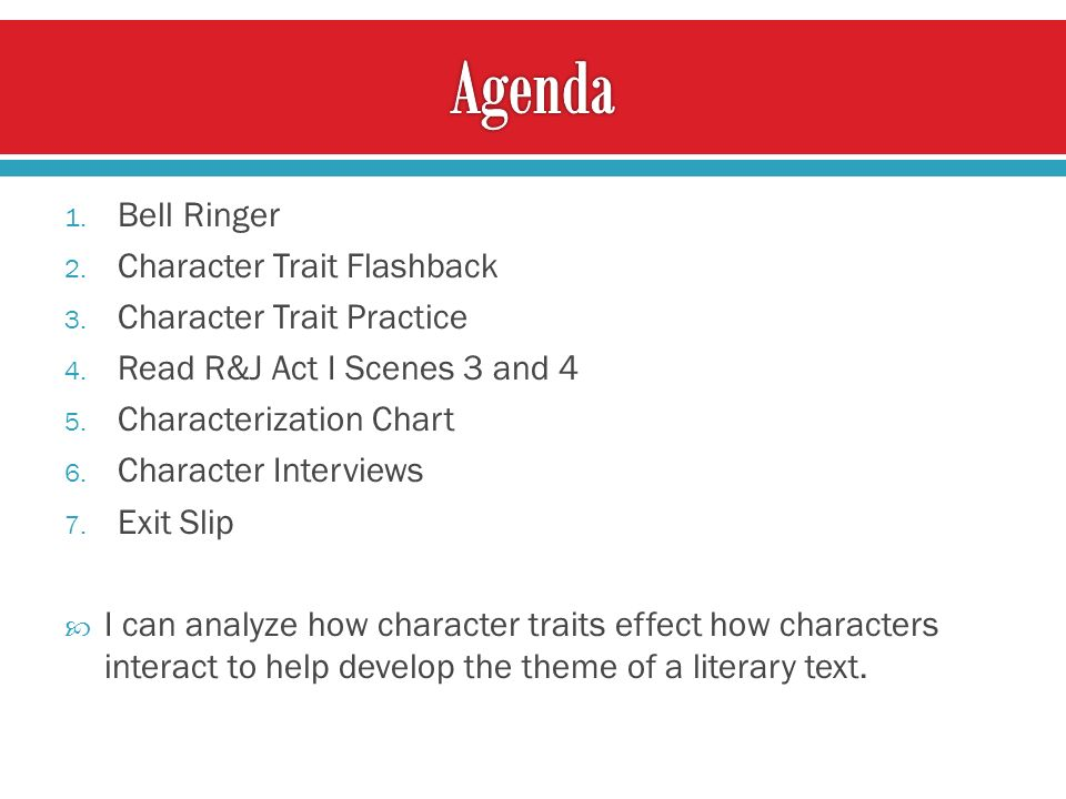 1. Bell Ringer 2. Character Trait Flashback 3. Character Trait Practice 4.