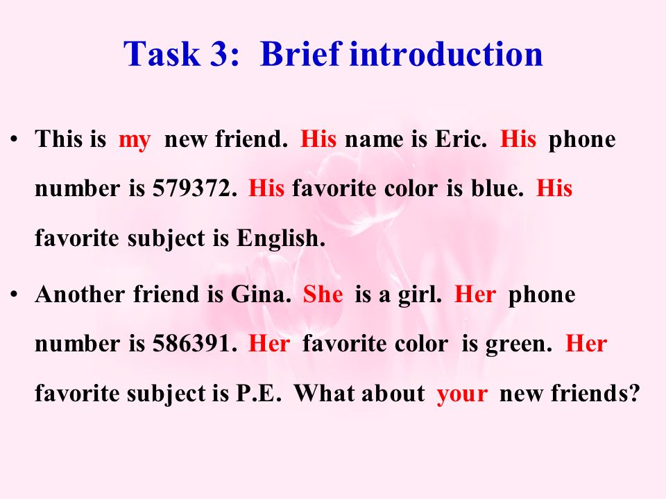 Task 3: Brief introduction This is my new friend. His name is Eric.