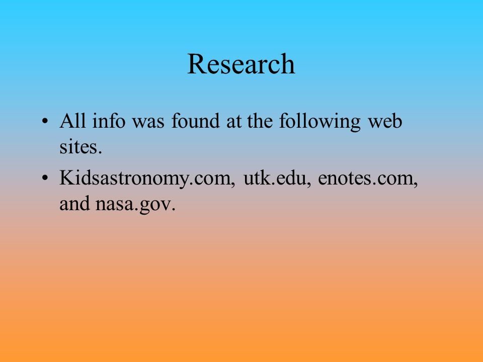 Research All info was found at the following web sites.