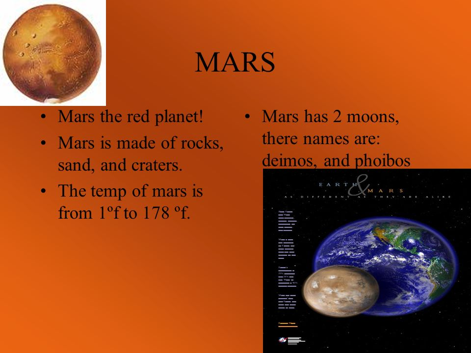MARS Mars the red planet. Mars is made of rocks, sand, and craters.
