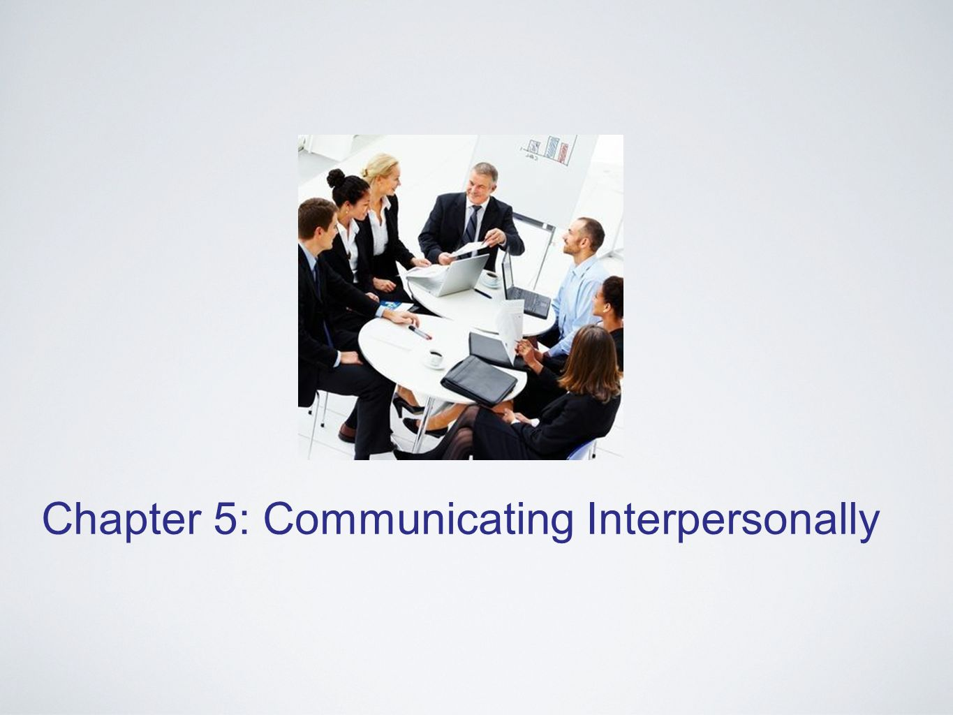 Chapter 5: Communicating Interpersonally