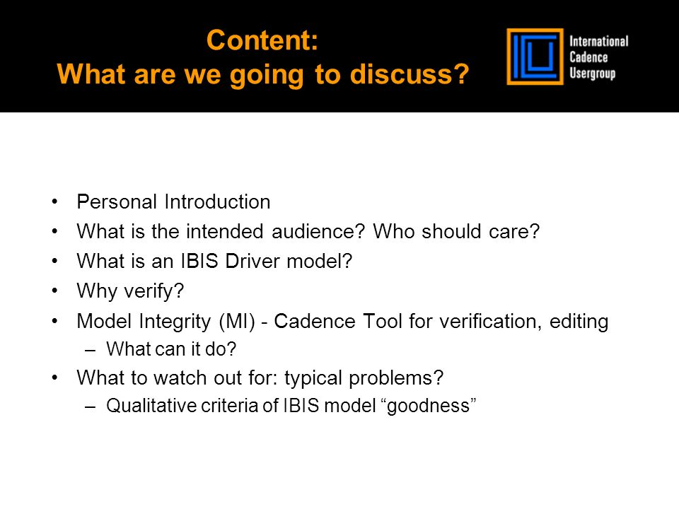 Content: What are we going to discuss. Personal Introduction What is the intended audience.