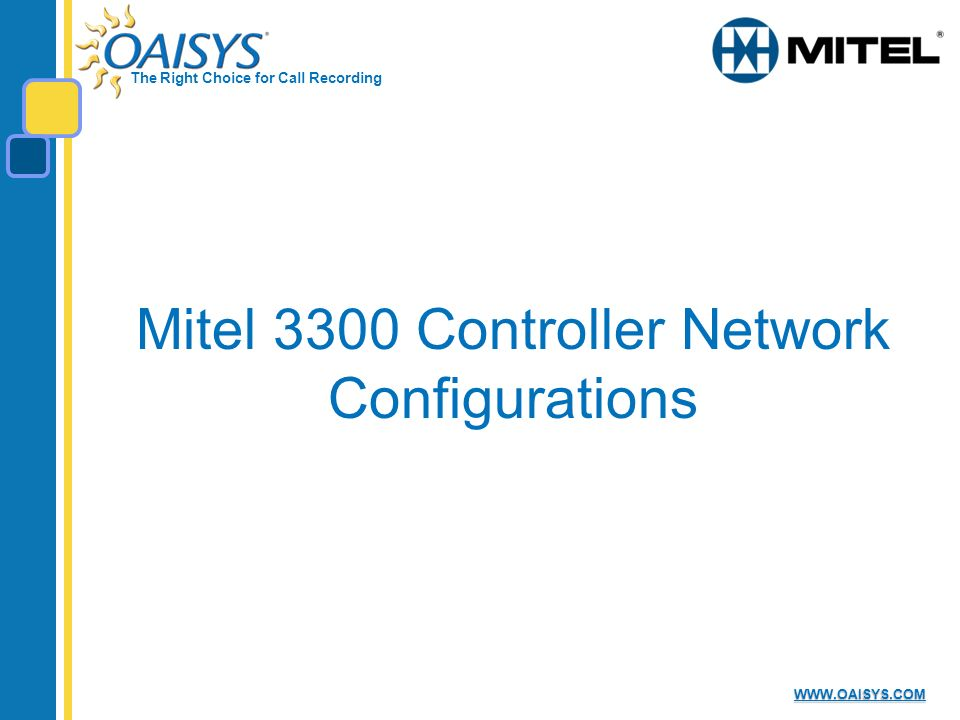 The Right Choice for Call Recording   Mitel 3300 Controller Network Configurations