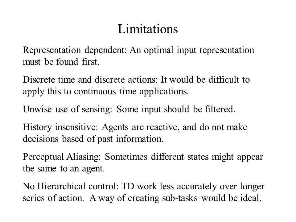 Limitations Representation dependent: An optimal input representation must be found first.