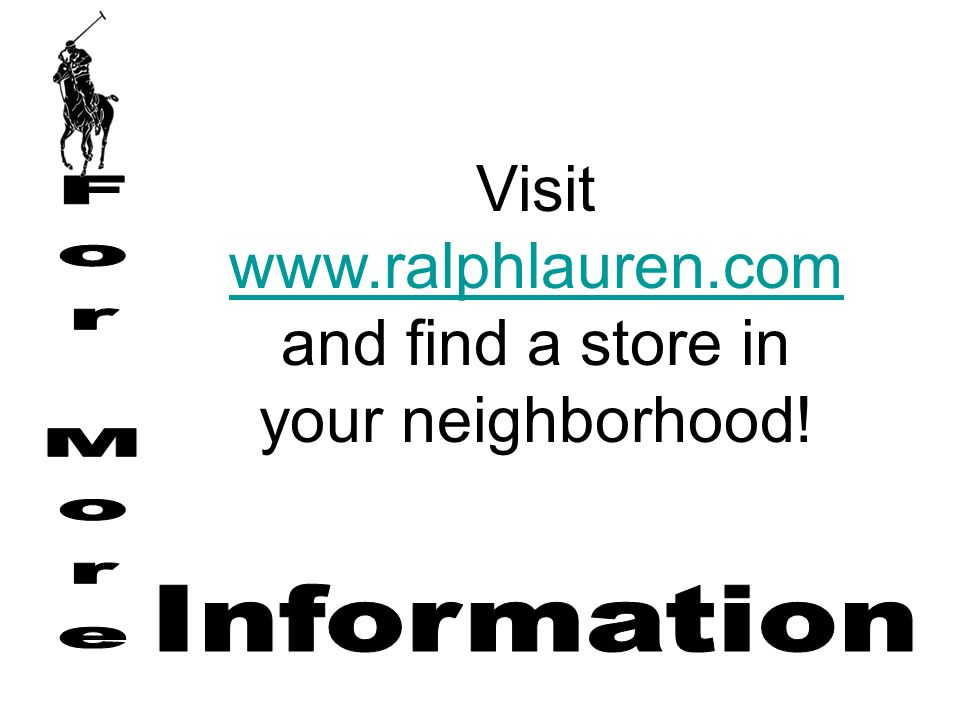Visit   and find a store in your neighborhood!