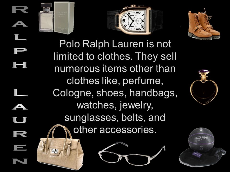 Polo Ralph Lauren is not limited to clothes.