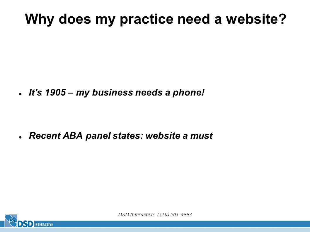DSD Interactive: (510) Why does my practice need a website.