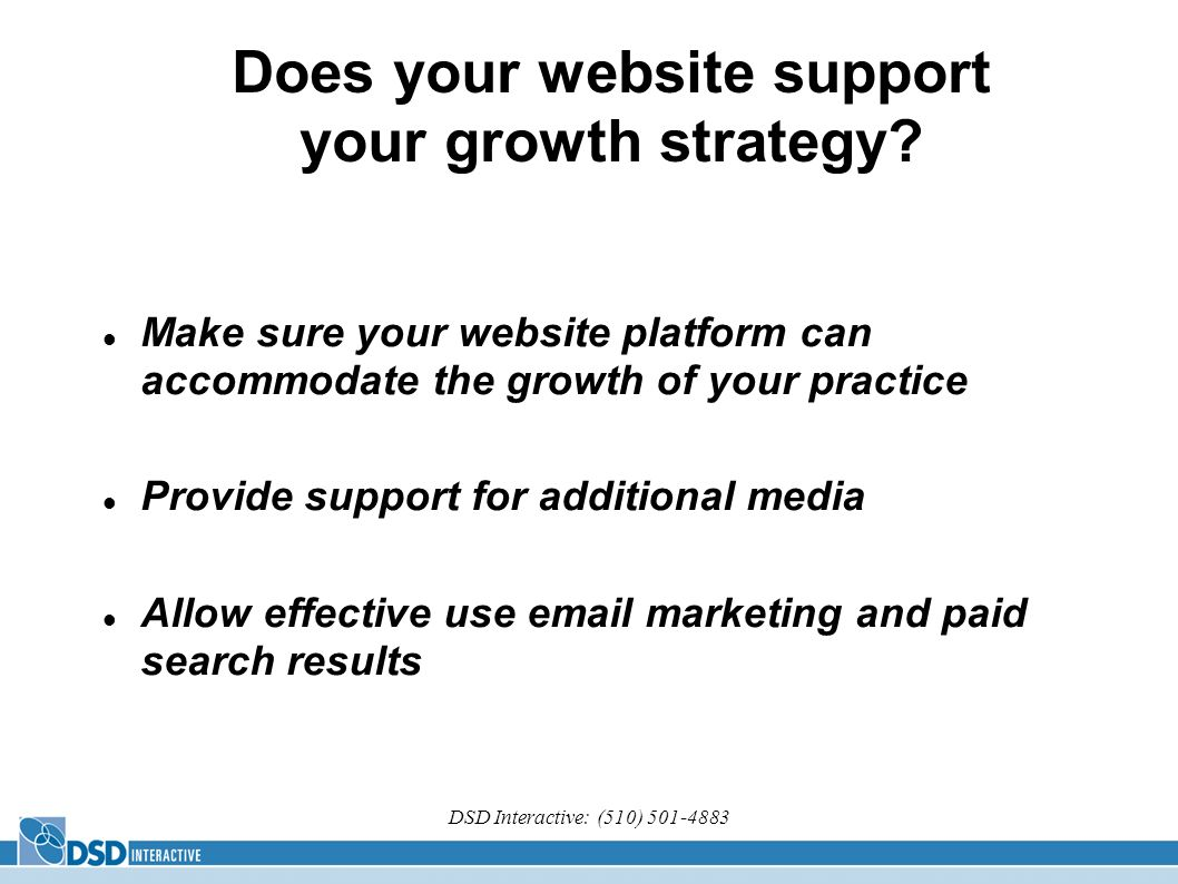 DSD Interactive: (510) Does your website support your growth strategy.