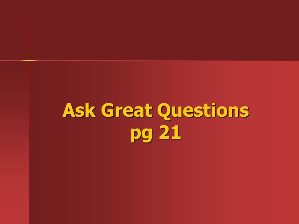 Ask Great Questions pg 21