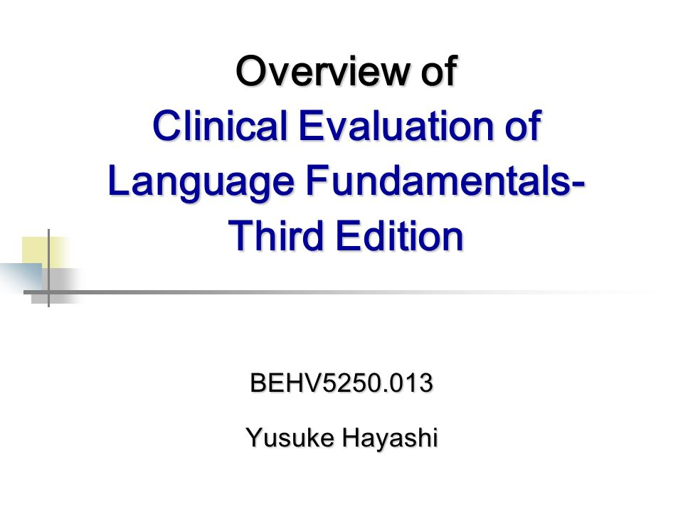 BEHV Yusuke Hayashi Overview of Clinical Evaluation of Language Fundamentals- Third Edition