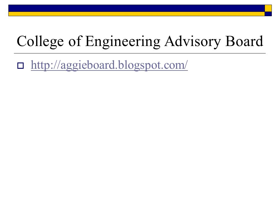 College of Engineering Advisory Board http://aggieboard.blogspot.com/