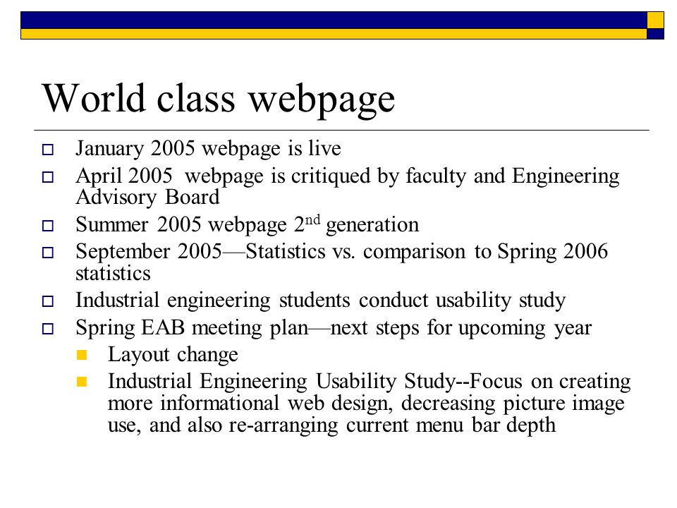 World class webpage January 2005 webpage is live April 2005 webpage is critiqued by faculty and Engineering Advisory Board Summer 2005 webpage 2 nd generation September 2005Statistics vs.