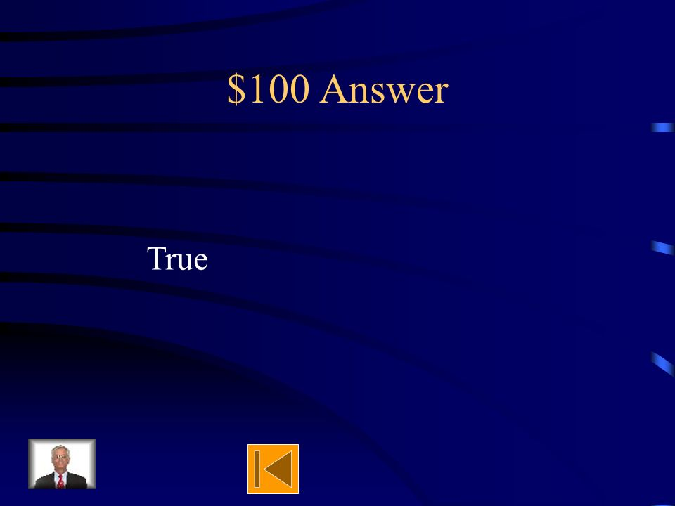 $100 Question True or False Seeds lay dormant until they have the right environment to grow.