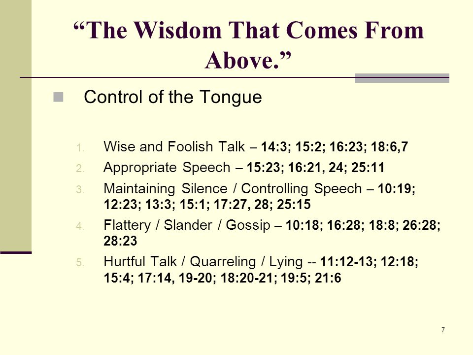 7 The Wisdom That Comes From Above. Control of the Tongue 1.