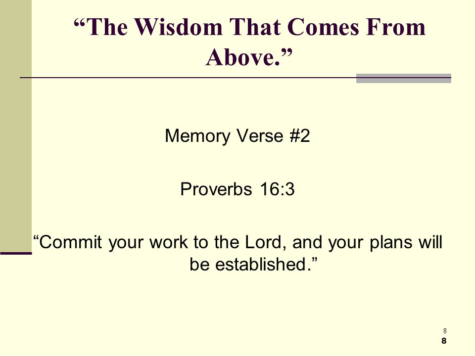 8 8 The Wisdom That Comes From Above.
