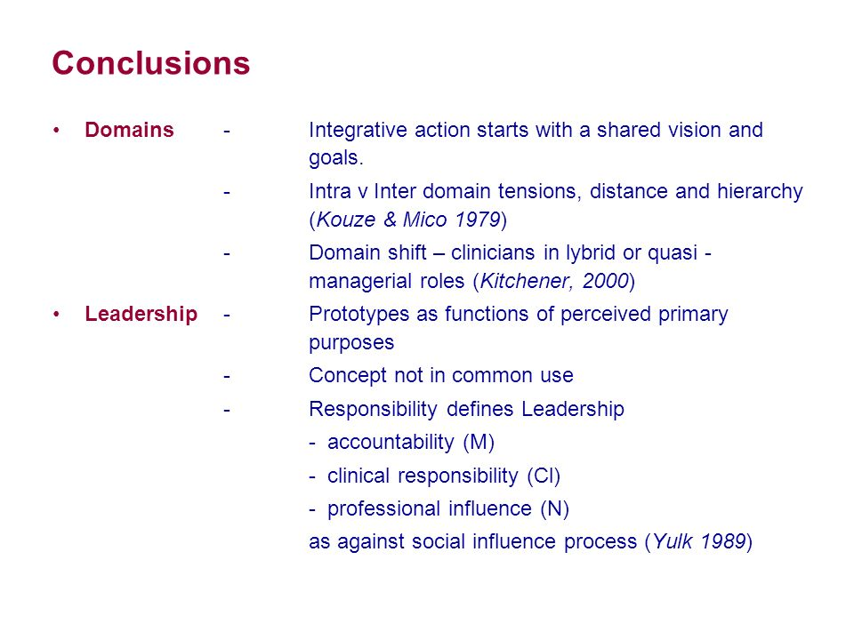Conclusions Domains -Integrative action starts with a shared vision and goals.