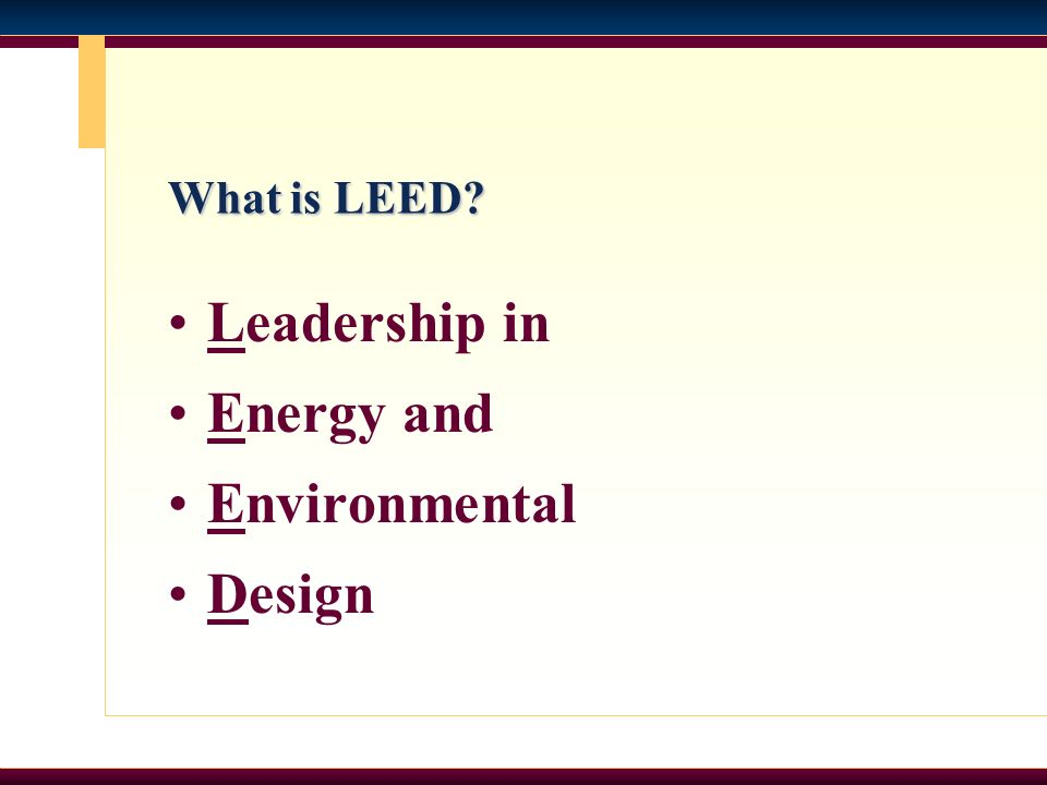 What is LEED Leadership in Energy and Environmental Design